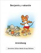 Arendsoog - Benjamin,s vakantie