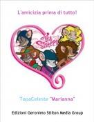 """TopaCeleste """"Marianna"""" - L'amicizia prima di tutto!"""