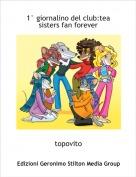 topovito - 1° giornalino del club:tea sisters fan forever