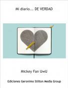 Mickey Fan UwU - Mi diario... DE VERDAD