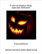 FrancyStilton! - Il mio stratopico blog: Speciale Hallowen