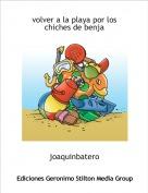 joaquinbatero - volver a la playa por los chiches de benja