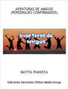 RATITA PIANISTA - AVENTURAS DE AMIGOS (PERSONAJES CONFIRMADOS)