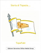 TopoFabi - Storia di Topazia...