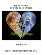 Rati Potter - Hada VS BrujasEl grupo de la amistad