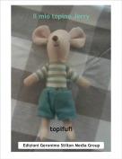 topifufi - Il mio topino Jerry