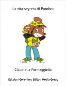 Claudiella Formaggiella - La vita segreta di Pandora