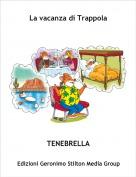 TENEBRELLA - La vacanza di Trappola