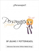 BP (BLINKS Y POTTERHEADS) - ¡¡Personajes!!
