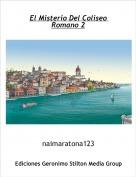 naimaratona123 - El Misterio Del Coliseo Romano 2