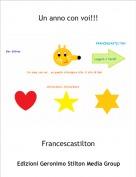 Francescastilton - Un anno con voi!!!