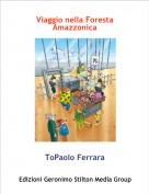 ToPaolo Ferrara - Viaggio nella Foresta Amazzonica