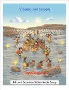 TopoDaniele - Viaggio nel tempo