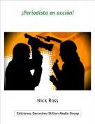 Nick Ross - ¡Periodista en acción!