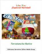 ·Terratoncita Ratira· - Like You:¡Especial Navidad!