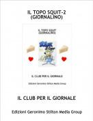 IL CLUB PER IL GIORNALE - IL TOPO SQUIT-2(GIORNALINO)