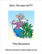 Titta Mascarpina - Quiz: Che topo sei????