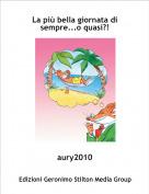 aury2010 - La più bella giornata di sempre...o quasi?!