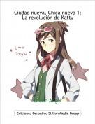 Green Angel - Ciudad nueva, Chica nueva 1:La revolución de Katty