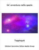 Toppisquit - Un' avventura nello spazio