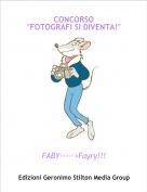 """FABY----->Fayry!!! - CONCORSO """"FOTOGRAFI SI DIVENTA!"""""""