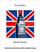 Ratoncitalista - En Londres