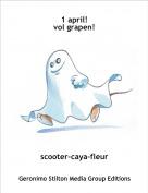 scooter-caya-fleur - 1 april!vol grapen!