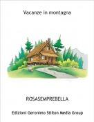ROSASEMPREBELLA - Vacanze in montagna