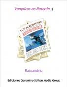 Ratoandriu - Vampiros en Ratonia :(