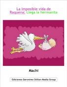 Machi - La imposible vida de Raquena: Llega la hermanita