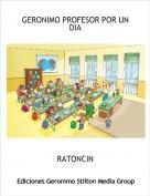RATONCIN - GERONIMO PROFESOR POR UN DIA