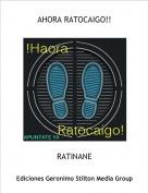 RATINANE - AHORA RATOCAIGO!!
