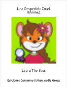 Laura The Boss - Una Despedida Cruel