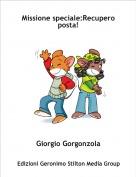 Giorgio Gorgonzola - Missione speciale:Recuperoposta!