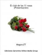 Magoru77 - El club de las 11 rosas(Presentación)