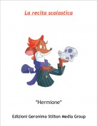 *Hermione* - La recita scolastica