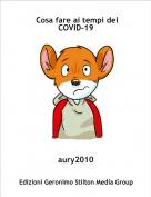 aury2010 - Cosa fare ai tempi del COVID-19