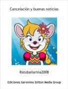 Ratobailarina2008 - Cancelación y buenas noticias