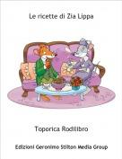 Toporica Rodilibro - Le ricette di Zia Lippa