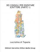 cucciolina di Topazia - DEI CONSIGLI PER DIVENTARE SCRITTORE (PARTE 1)