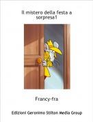 Francy-fra - Il mistero della festa a sorpresa1