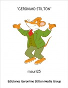 "mauri25 - ""GERONIMO STILTON"""