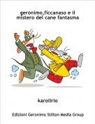 karolirio - geronimo,ficcanaso e il mistero del cane fantasma