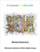 Ratoncitalectora - El carnaval más divertido.