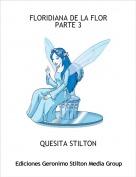QUESITA STILTON - FLORIDIANA DE LA FLORPARTE 3
