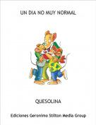 QUESOLINA - UN DIA NO MUY NORMAL