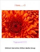 Topcamil!!!!!! - I love....<3