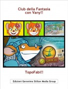 TopoFabi!! - Club della Fantasiacon Vany!!