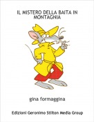 gina formaggina - IL MISTERO DELLA BAITA IN MONTAGNIA