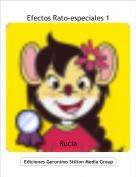Rucia - Efectos Rato-especiales 1
